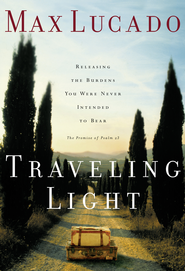 Traveling Light Max Lucado