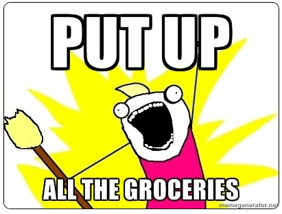 Put up ALL the Groceries