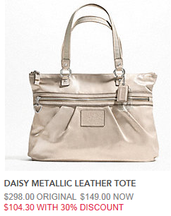 EX: Daisy Metallic Tote on Sale $149 - 30% [$44.70] - 10% [$10.43] = $93.87 or 68% off!
